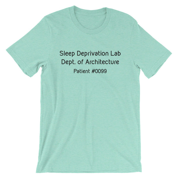 Architecture School Shirts - Sleep Deprivation Lab. Unisex short sleeve t-shirt