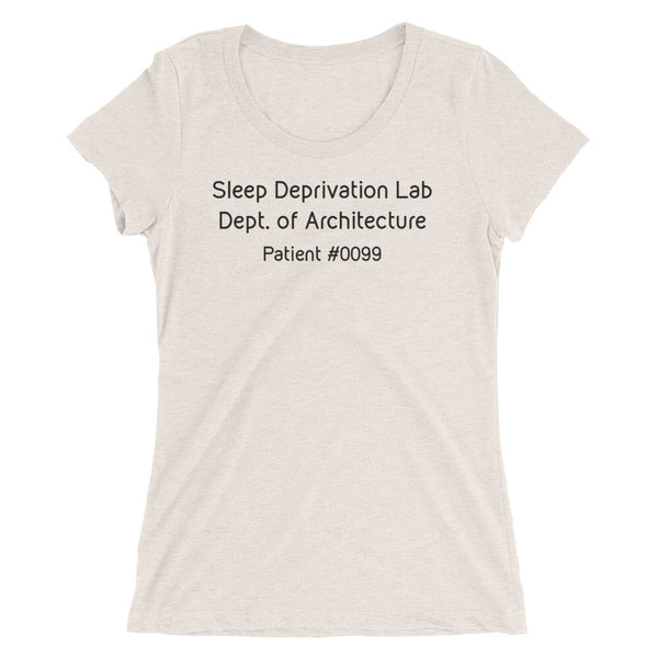 Architecture School Shirts - Sleep Deprivation Lab. Ladies' short sleeve t-shirt