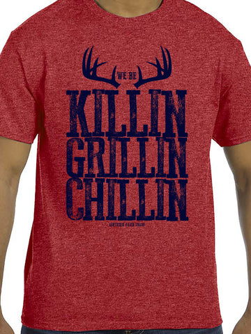 We Be Killin' Grillin' Chillin'