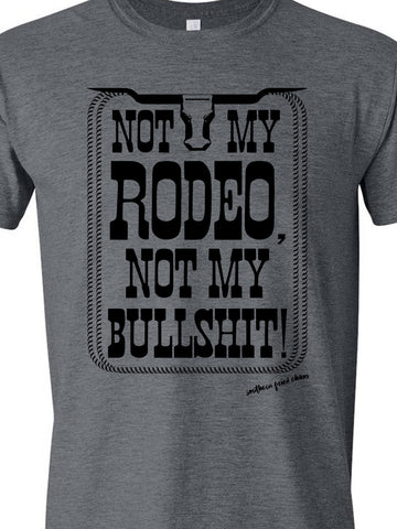 Not My Rodeo, Not My Bullshit