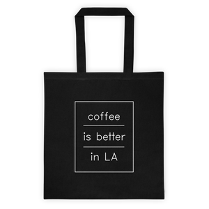 Coffee is better LA tote