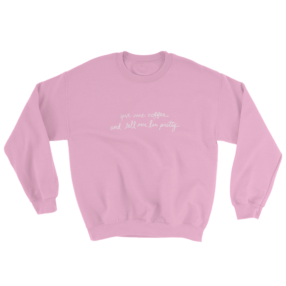 Call me pretty Sweatshirt
