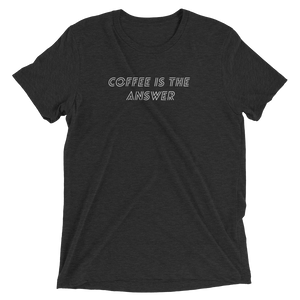 Coffee is the answer triblend