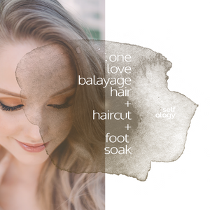 Open image in slideshow, One Love Balayage Hair, Haircut, Treatment, & Foot Soak