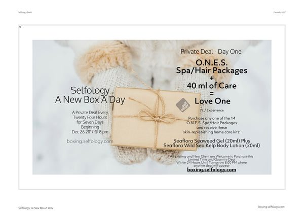 A New Box A Day for Seven Days < Day 1 > Two Free Sealfora Skin Care Products for Every Purchase of the O.N.E.S. Award-Winning Spa/Hair Treatments