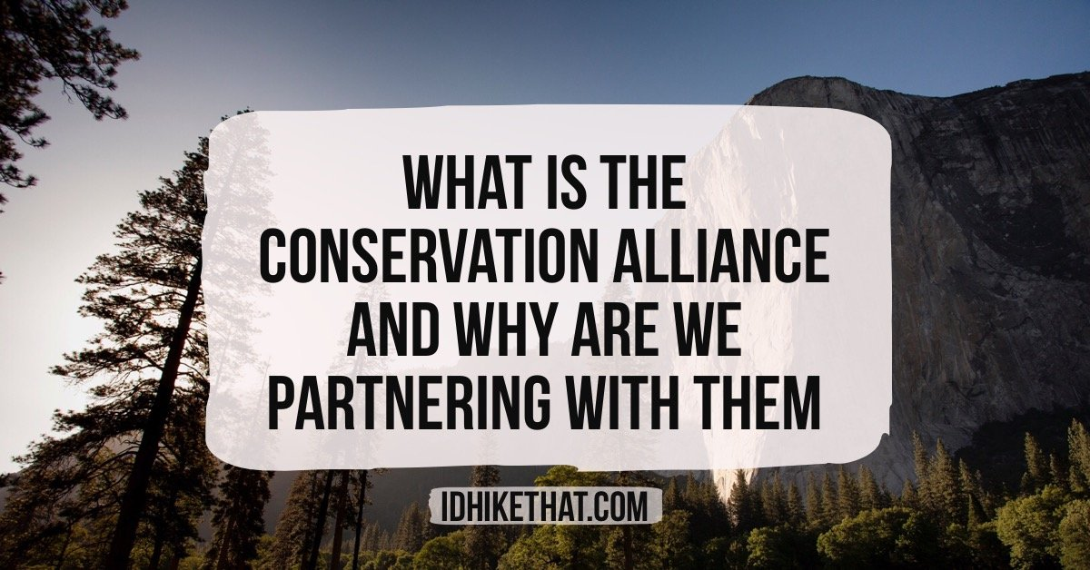 What is the Conservation Alliance and why are we partnering with them? Visit idhikethat.com to learn more about this awesome organization and why we have chosen to join them in their cause.