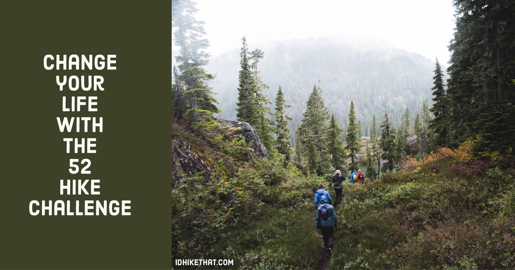 Find out how the 52 hike challenge can change your life for the better at idhikethat.com