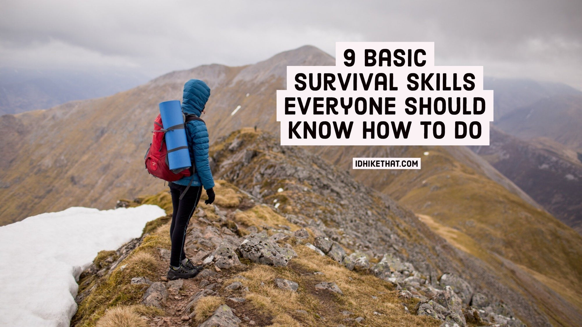 9 Basic Survival skills everyone should know how to do. Visit idhikethat.com and learn the basic skills that could save your life.