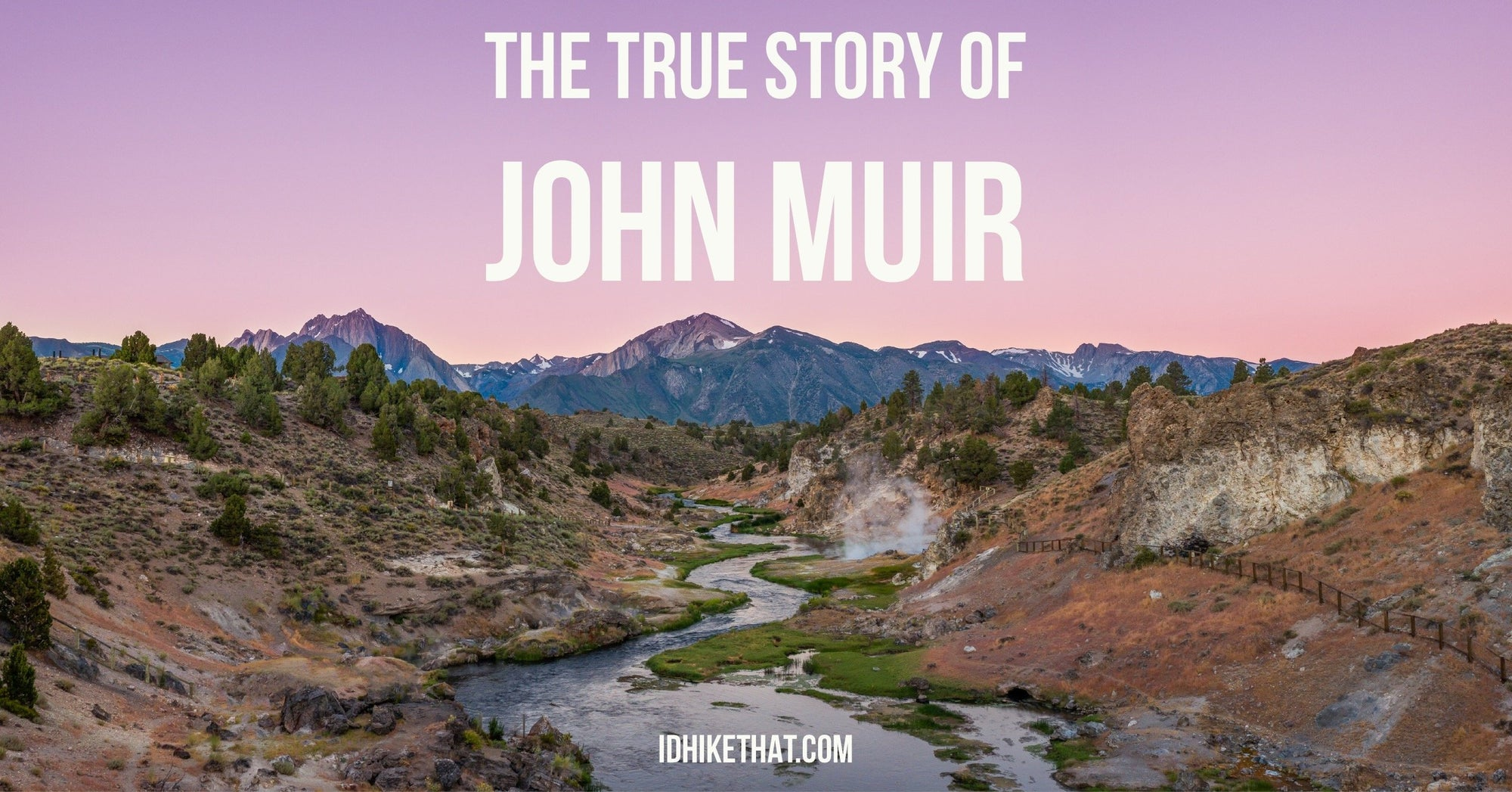 The true story of John Muir. Learn the inspiring true story behind the man.