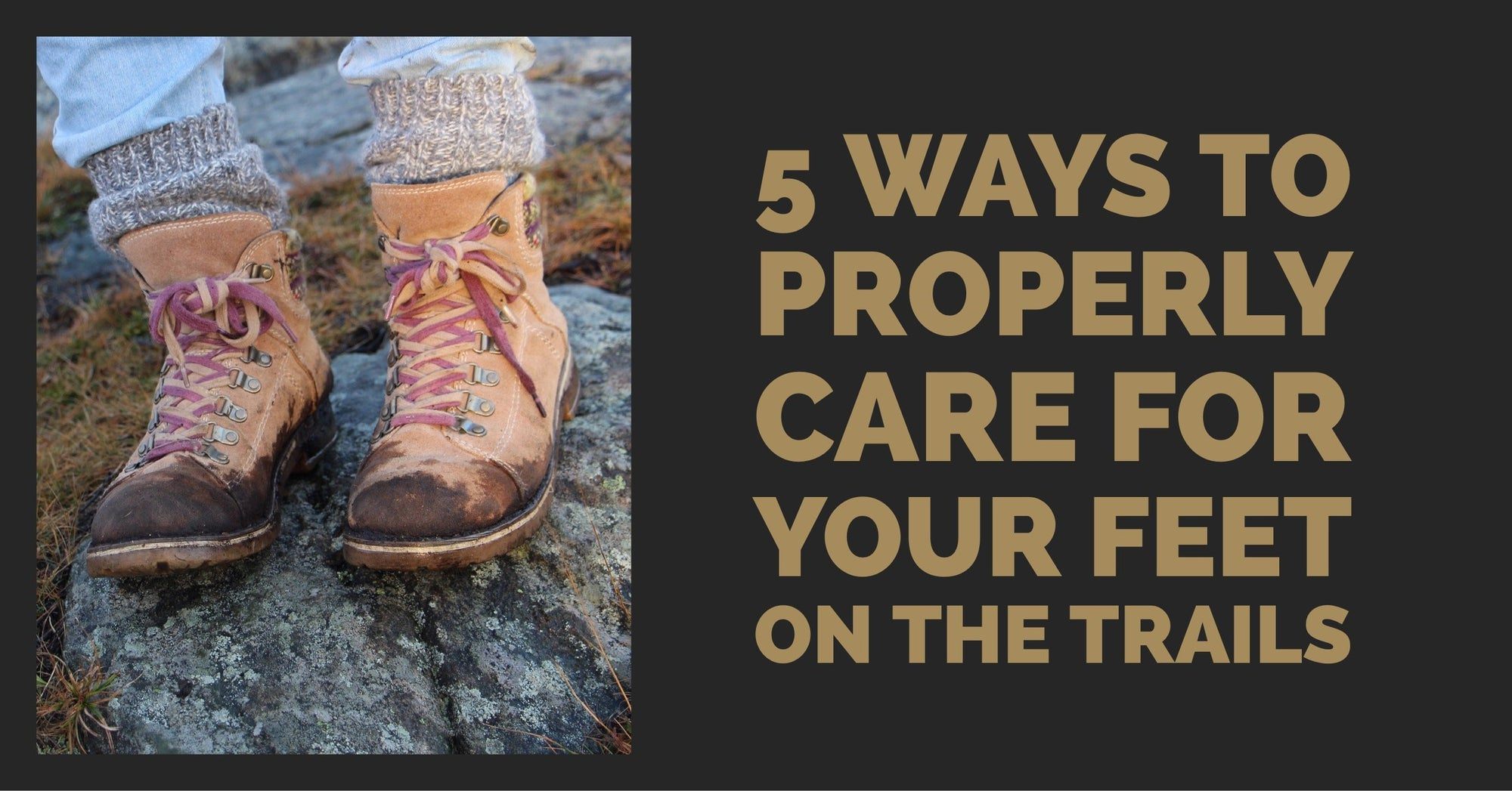 5 ways to properly care for your feet on the trails. Visit idhikethat.com to learn how to keep your feet happy on the trails.