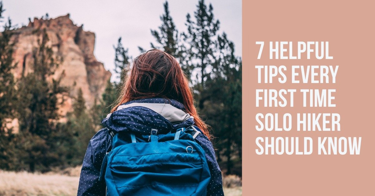 7 helpful tips ever first time solo hiker should know. Visit idhikethat.com to learn more.