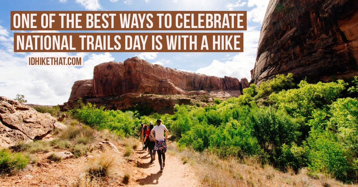 Celebrate national trails day with a hike. Visit idhikethat.com to find out how to find a national trails day hike near you.