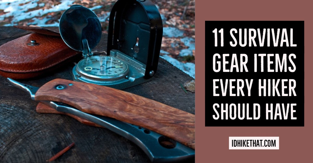 11 Survival Gear Items Every Hiker Should Have. Visit idhikethat.com to find out the items you should never be without.