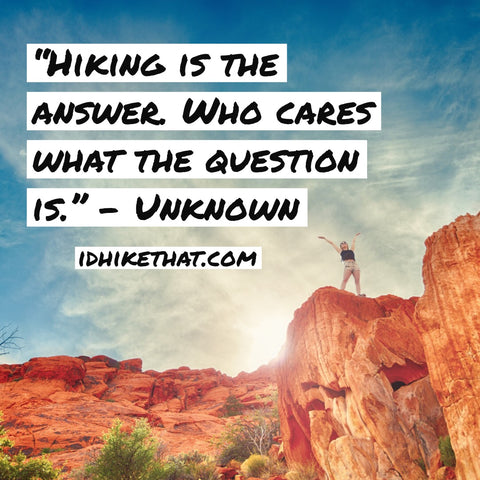 25 Funny Hiking quotes to make you laugh. idhikethat.com