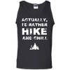 Apparel 100% Cotton Tank Top / Black / Small Actually, I'd Rather Hike and Chill - Tank Top