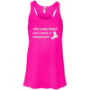 Apparel Bella+Canvas Juniors Flowy Racerback Tank / Neon Pink / Small Who Needs Heels? Life's Better in Hiking Boots!