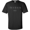 Apparel Custom Ultra Cotton T-Shirt / Black / Small I Like to be on Top - Basic Tee