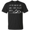 Apparel Custom Ultra Cotton T-Shirt / Black / Small I'm the Kind of Girl Who Likes to Get Dirty! Basic Tee