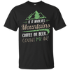 Apparel Custom Ultra Cotton T-Shirt / Black / Small If it Involves Mountains, Coffee or Beer... Count Me In!