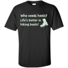 Apparel Custom Ultra Cotton T-Shirt / Black / Small Who Needs Heels? Life's Better in Hiking Boots!