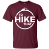 Apparel Custom Ultra Cotton T-Shirt / Maroon / Small I'd Hike That! Basic Tee