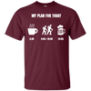 Apparel Custom Ultra Cotton T-Shirt / Maroon / Small My Plan for Today - Basic Tee