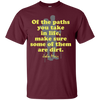 Apparel Custom Ultra Cotton T-Shirt / Maroon / Small Of the Paths You Take in Life... Basic Tee