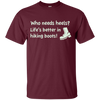 Apparel Custom Ultra Cotton T-Shirt / Maroon / Small Who Needs Heels? Life's Better in Hiking Boots!