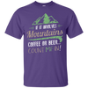 Apparel Custom Ultra Cotton T-Shirt / Purple / Small If it Involves Mountains, Coffee or Beer... Count Me In!