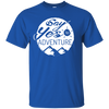 Apparel Custom Ultra Cotton T-Shirt / Royal / Small Say Yes to Adventure! Basic Tee