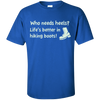 Apparel Custom Ultra Cotton T-Shirt / Royal / Small Who Needs Heels? Life's Better in Hiking Boots!