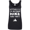 Apparel Ladies' 100% Ringspun Cotton Tank Top / Black / Small Actually I'd Rather Hike and Chill! Cotton Tank Top