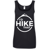 Apparel Ladies' 100% Ringspun Cotton Tank Top / Black / Small I'd Hike That! Cotton Tank Top