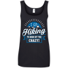 Apparel Ladies' 100% Ringspun Cotton Tank Top / Black / Small I Go Hiking to Burn off the Crazy!! Cotton Tank Top
