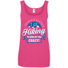 Apparel Ladies' 100% Ringspun Cotton Tank Top / Hot Pink / Small I Go Hiking to Burn off the Crazy!! Cotton Tank Top