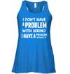 Apparel Ladies Flowy Tank / True Royal / S I Don't Have A Problem With Hiking