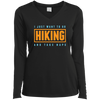 Apparel Ladies Long Sleeve Performance Vneck Tee / Black / Small I Just Want to go Hiking and Take Naps! Long Sleeve