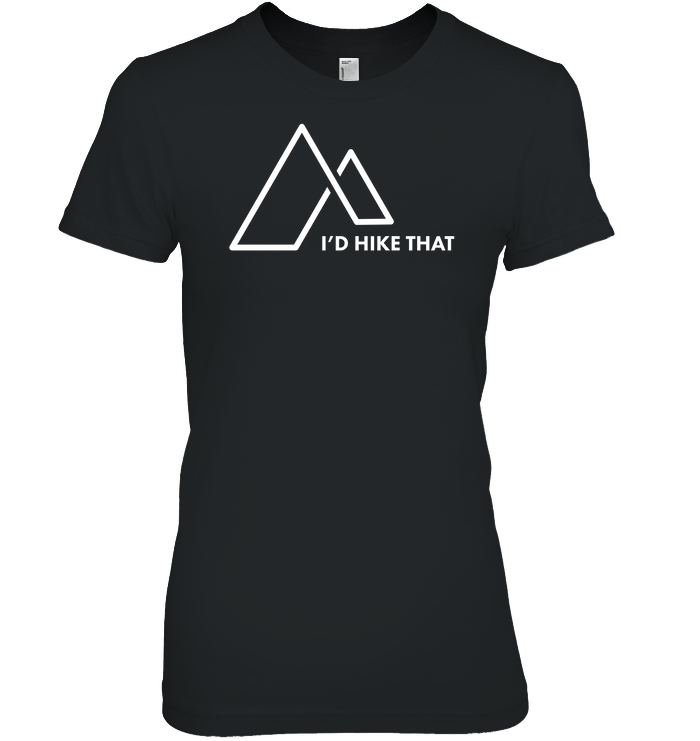 Apparel Ladies Premium Tee / Black / S I'd Hike That Infinity