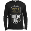 Apparel Long Sleeve Moisture Absorbing Shirt / Black / Small Don't Drink and Drive... Long Sleeve