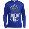 Apparel Long Sleeve Moisture Absorbing Shirt / Royal / Small Don't Drink and Drive... Long Sleeve