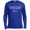 Apparel Long Sleeve Moisture Absorbing Shirt / Royal / Small I Wanna Get High...Let's Go Hiking - Long Sleeve