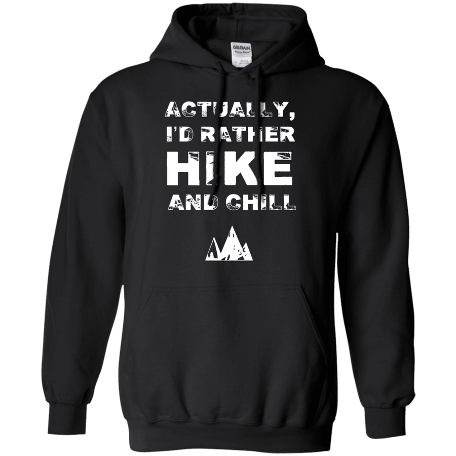 Apparel Pullover Hoodie 8 oz / Black / Small Actually I'd Rather Hike and Chill! Hoodie