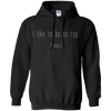 Apparel Pullover Hoodie 8 oz / Black / Small I Like to Be on Top! Hoodie