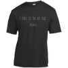 Apparel Short Sleeve Moisture-Wicking Shirt / Iron Grey / Small I Like to be on Top - Athletic Shirt