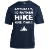 Apparel Short Sleeve Moisture-Wicking Shirt / True Navy / Small Actually, I'd Rather Hike and Chill - Athletic Tee