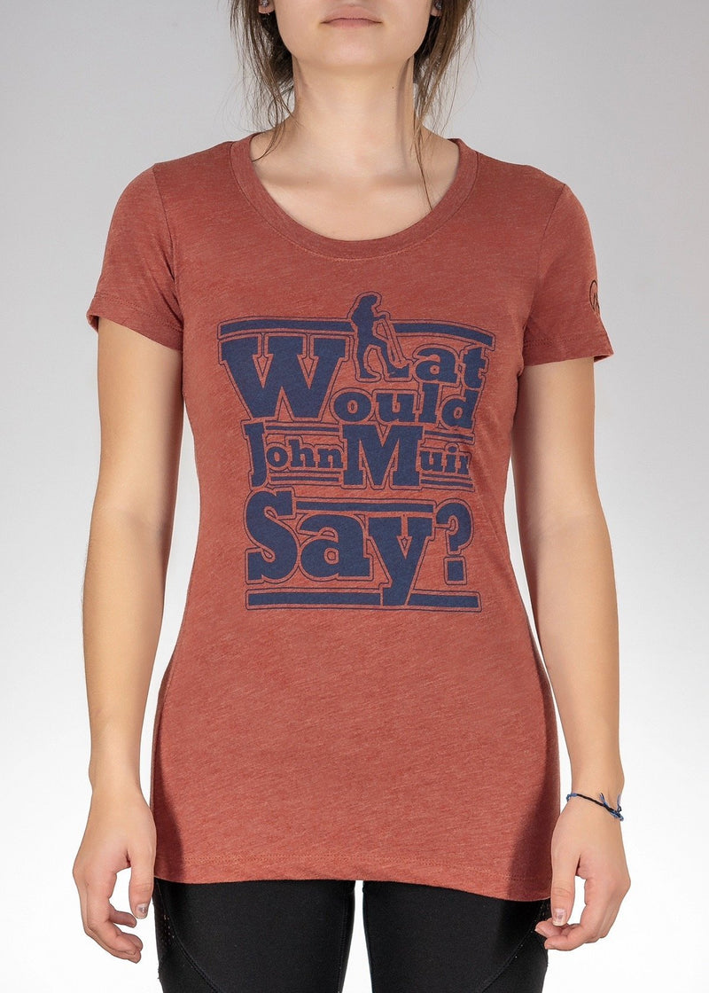 Apparel Performance T-Shirt / Burnt Orange / S What Would John Muir Say! Tee - Clay
