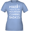 Apparel Womens Performance Tee / Light Blue / S Mountain Climbing Badass