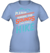 Apparel Womens Performance Tee / Light Blue / S Please Ignore The Sounds