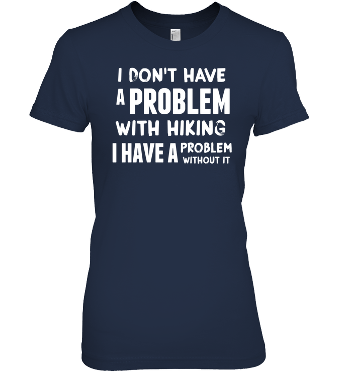 Apparel Womens Relaxed Fit Tee / Black / S I Don't Have A Problem With Hiking