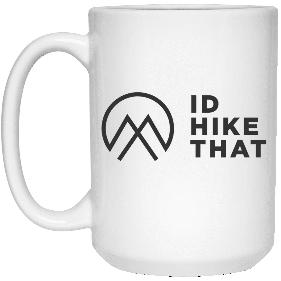 Drinkware White / One Size 15 oz. White Mug - I'd Hike That